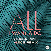 HITY LETA 2016 - Martin Jensen-All I Wanna Do (Amice Remix) www.my-free-mp3.net .mp3