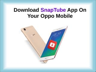 Download SnapTube App On Your Oppo Mobile.pdf