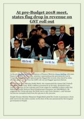 At pre-Budget 2018 meet, states flag drop in revenue on GST roll out.pdf