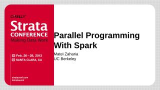 Parallel-Programming-With-Spark-Matei-Zaharia-Strata-2013.pptx