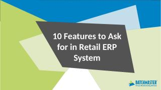 10 Features to Ask for in Retail ERP System.pptx