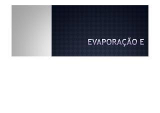 EVAPORAÇÃO E EVAPOTRANSPIRAÇÃO.pdf