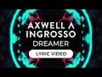 Axwell Λ Ingrosso - Dreamer [Lyric Video].mp3
